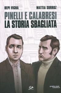 PINELLI E CALABRESI - LA STORIA SBAGLIATA