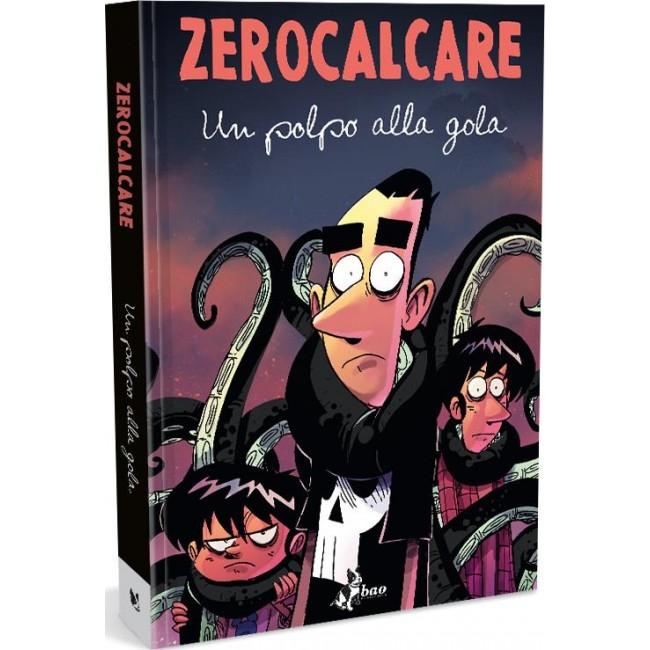 ZEROCALCARE - UN POLPO ALLA GOLA - VERSIONE DELUXE